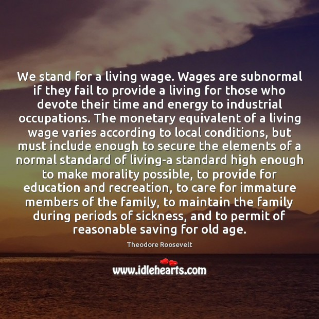 Image, We stand for a living wage. Wages are subnormal if they fail