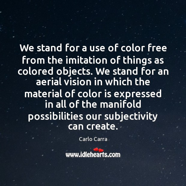 Image, We stand for a use of color free from the imitation of