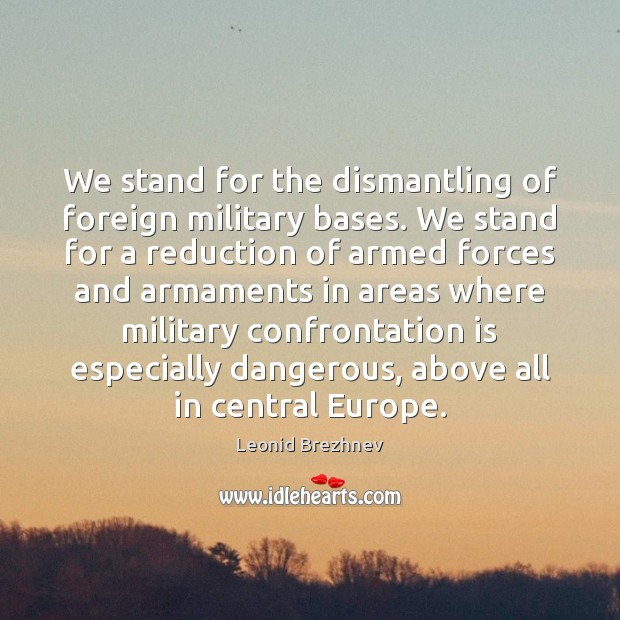We stand for the dismantling of foreign military bases. We stand for Image