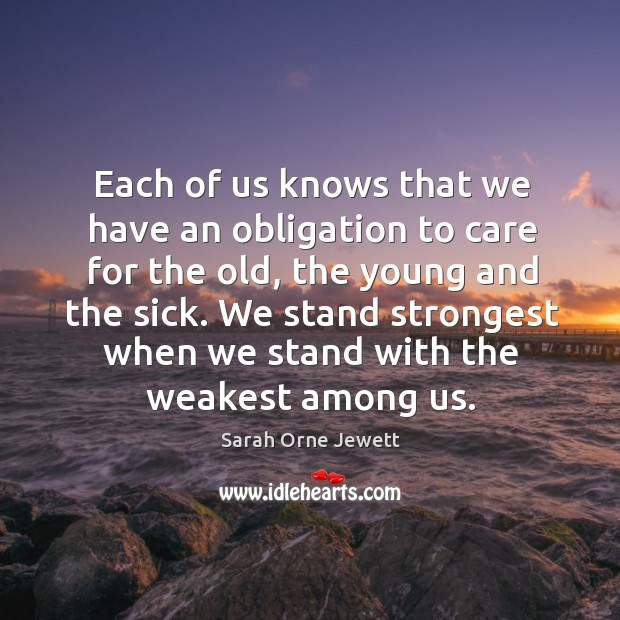 We stand strongest when we stand with the weakest among us. Image
