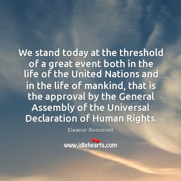 Image, We stand today at the threshold of a great event both in