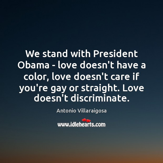 Image, We stand with President Obama – love doesn't have a color, love