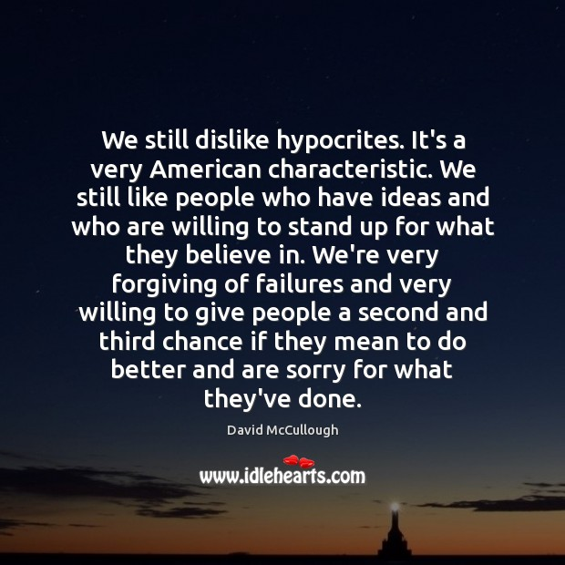 Image, We still dislike hypocrites. It's a very American characteristic. We still like