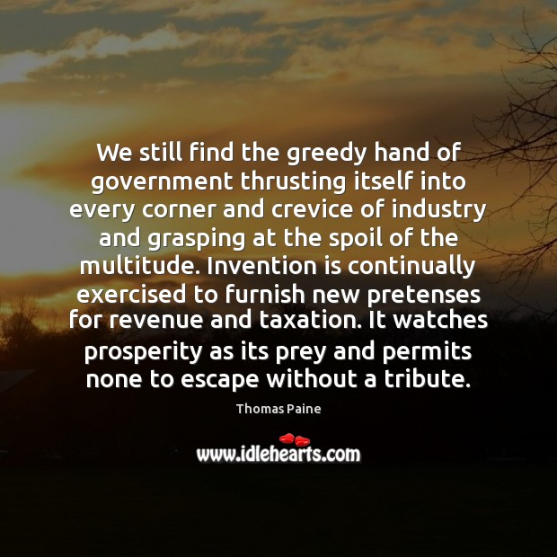 Image, We still find the greedy hand of government thrusting itself into every