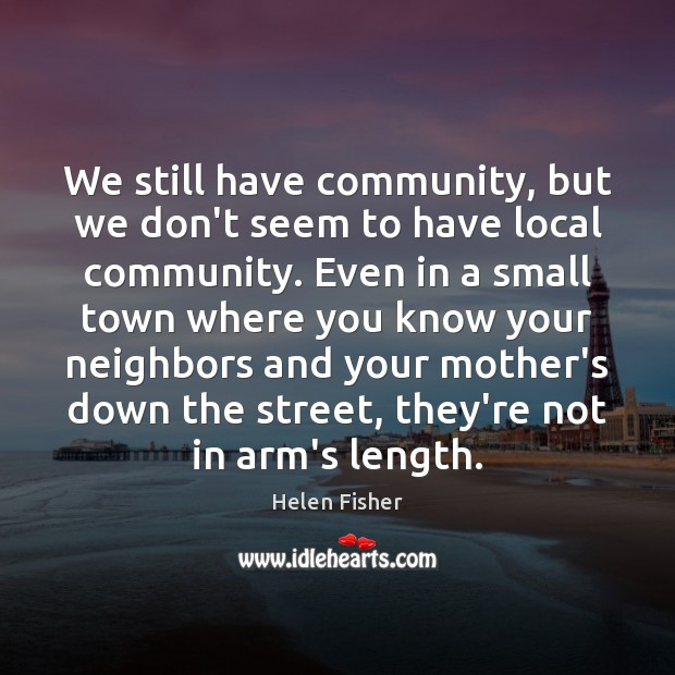 Image, We still have community, but we don't seem to have local community.