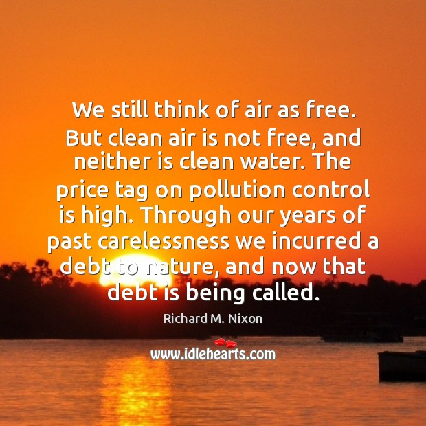 We still think of air as free. But clean air is not Debt Quotes Image