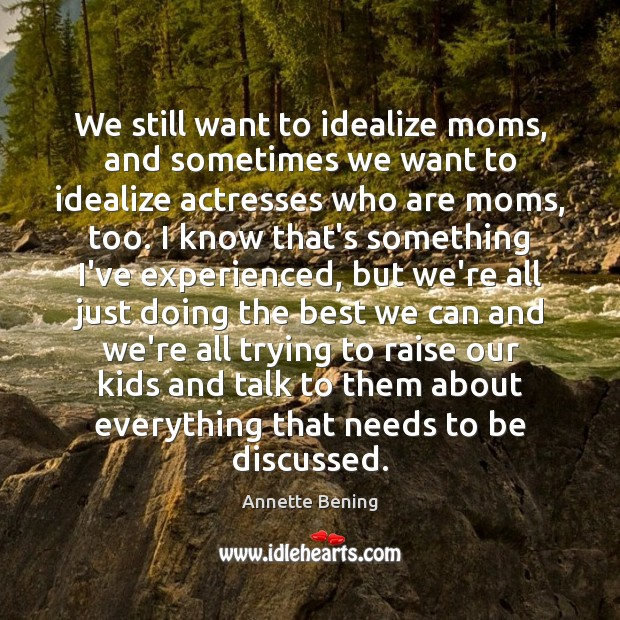 Image, We still want to idealize moms, and sometimes we want to idealize