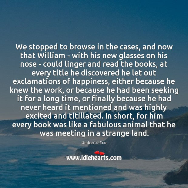 Image, We stopped to browse in the cases, and now that William –