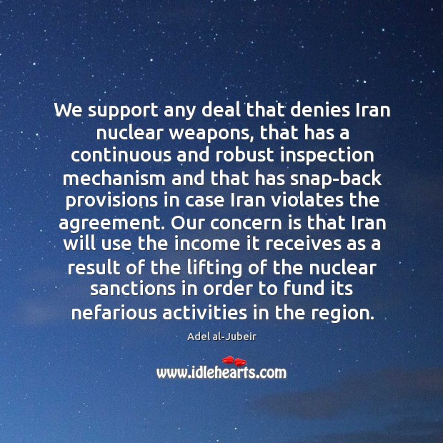 We support any deal that denies Iran nuclear weapons, that has a Image