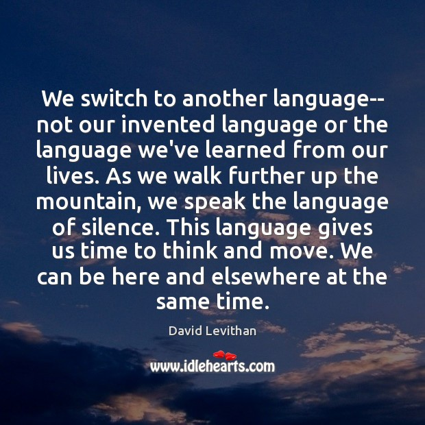 We switch to another language– not our invented language or the language Image