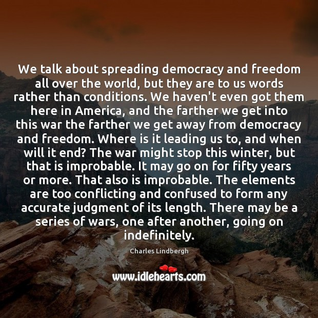 We talk about spreading democracy and freedom all over the world, but Image