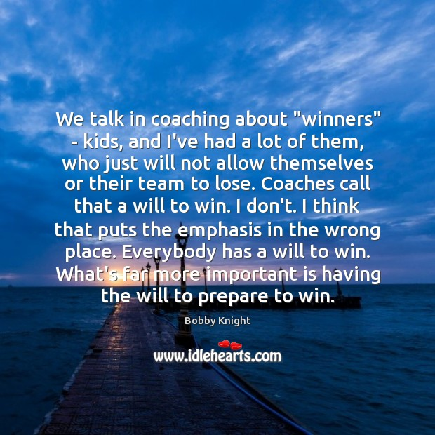 """Image, We talk in coaching about """"winners"""" – kids, and I've had a"""