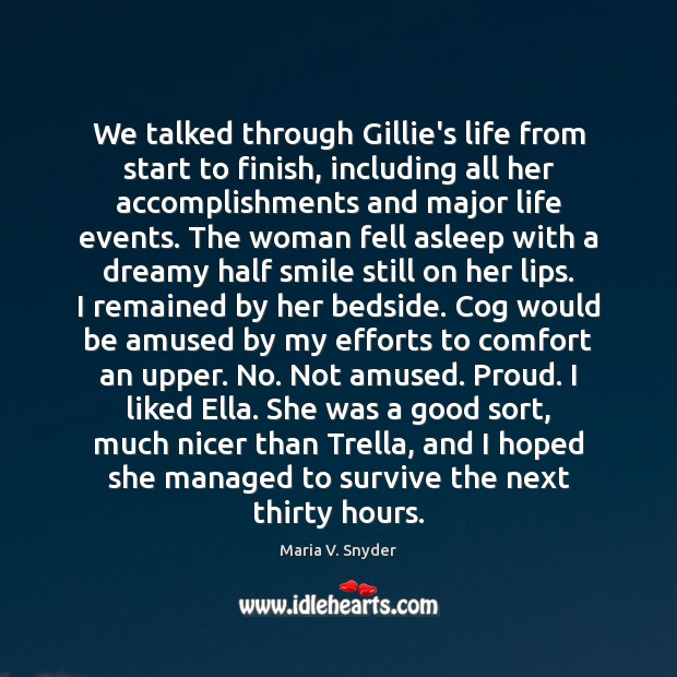 We talked through Gillie's life from start to finish, including all her Maria V. Snyder Picture Quote