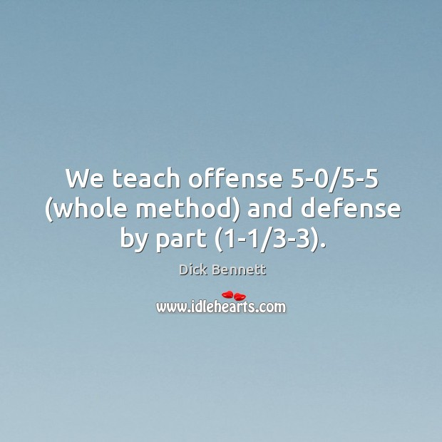 Picture Quote by Dick Bennett