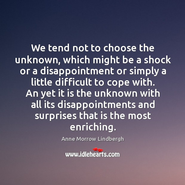 Image, We tend not to choose the unknown, which might be a shock