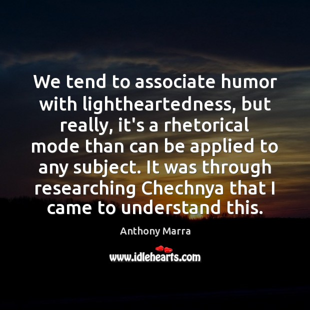 Image, We tend to associate humor with lightheartedness, but really, it's a rhetorical