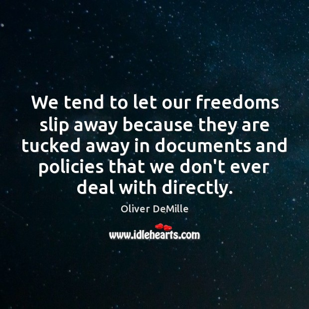 Image, We tend to let our freedoms slip away because they are tucked