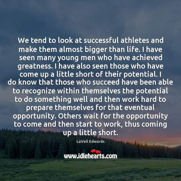 Image, We tend to look at successful athletes and make them almost bigger