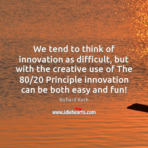 Image, We tend to think of innovation as difficult, but with the creative