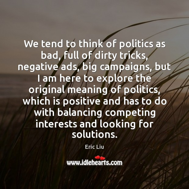 Image, We tend to think of politics as bad, full of dirty tricks,