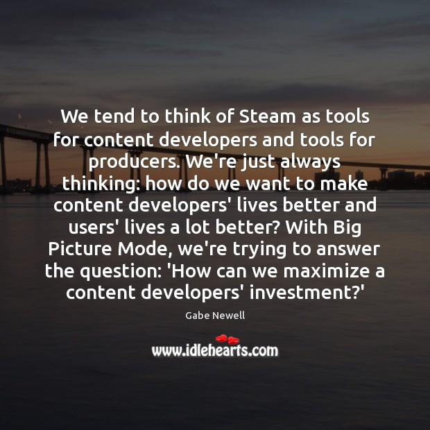 We tend to think of Steam as tools for content developers and Image