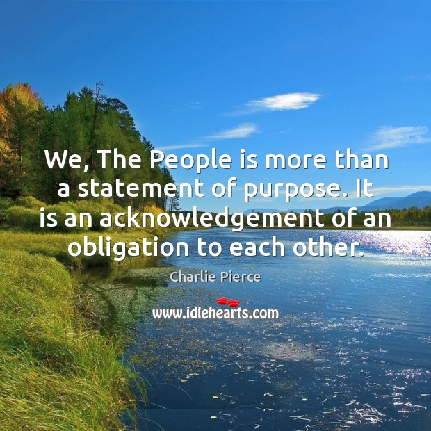 Image, We, The People is more than a statement of purpose. It is