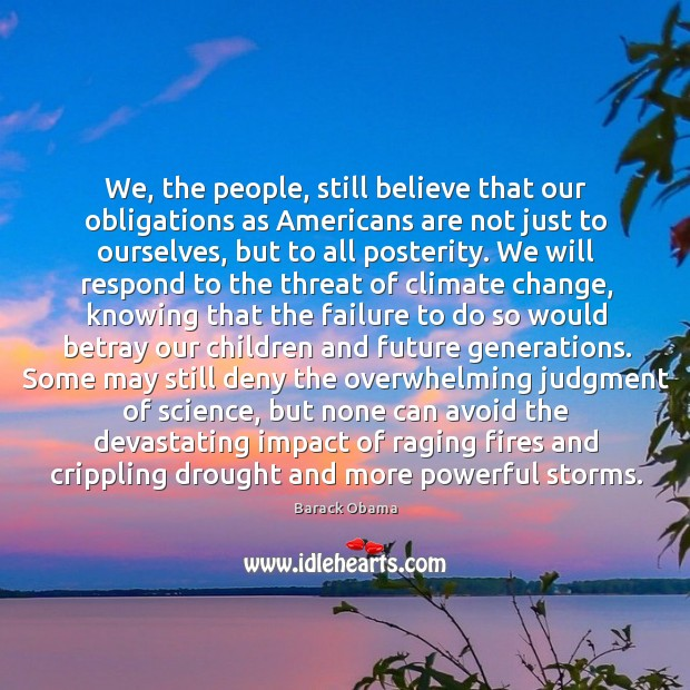 We, the people, still believe that our obligations as Americans are not Image