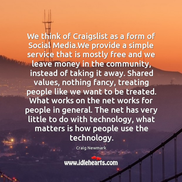 We think of Craigslist as a form of Social Media.We provide Image