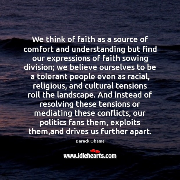 We think of faith as a source of comfort and understanding but Image