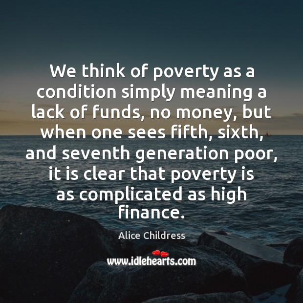 Image, We think of poverty as a condition simply meaning a lack of