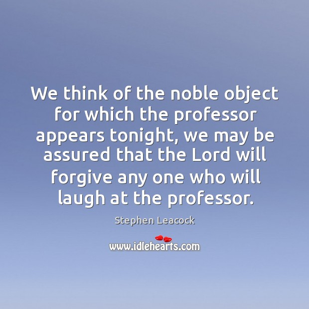 We think of the noble object for which the professor appears tonight Image