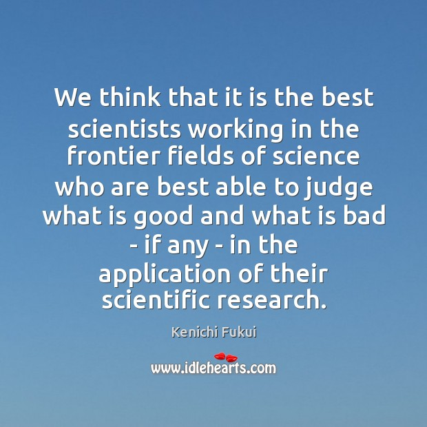 We think that it is the best scientists working in the frontier Image