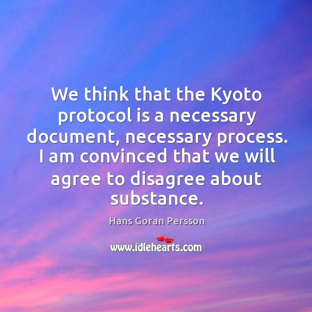 Image, We think that the kyoto protocol is a necessary document, necessary process.