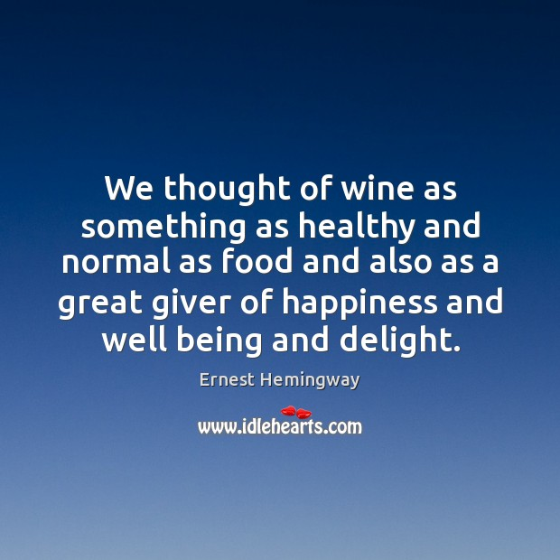 We thought of wine as something as healthy and normal as food Image