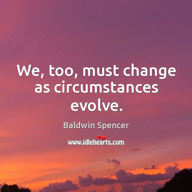 Image, We, too, must change as circumstances evolve.