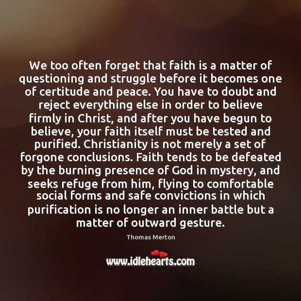 We too often forget that faith is a matter of questioning and Image