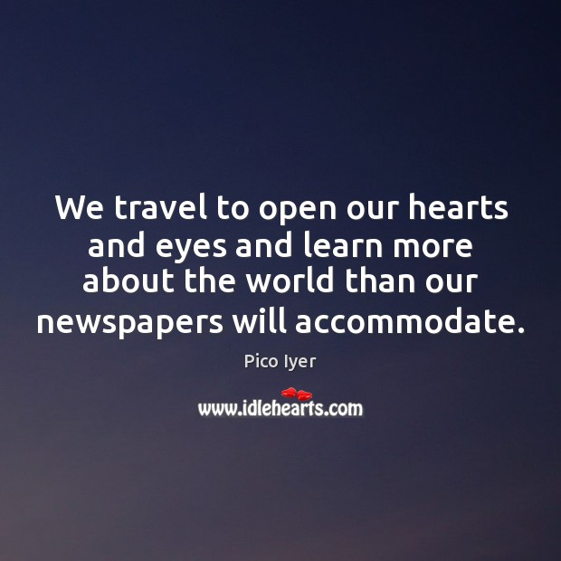 We travel to open our hearts and eyes and learn more about Image