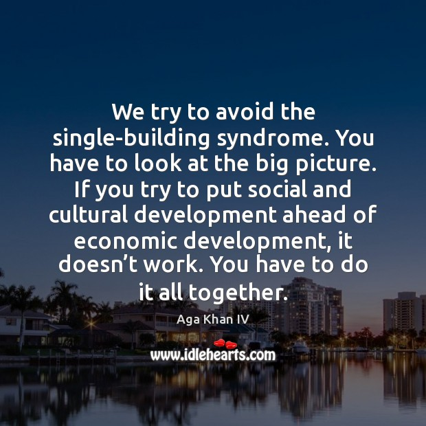 Image, We try to avoid the single-building syndrome. You have to look at