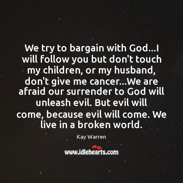 We try to bargain with God…I will follow you but don't Image
