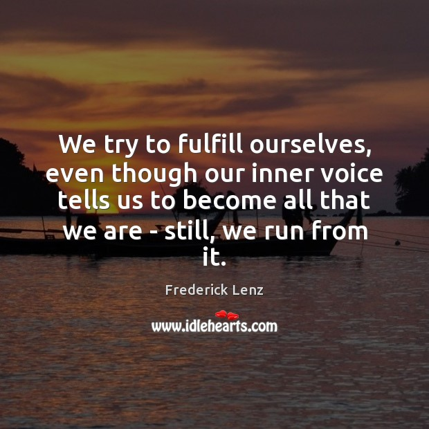 Image, We try to fulfill ourselves, even though our inner voice tells us