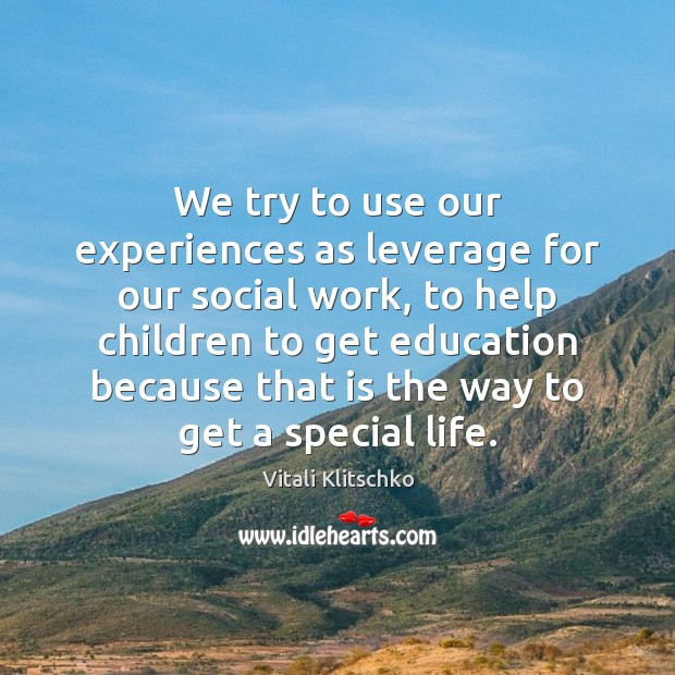 We try to use our experiences as leverage for our social work, Image