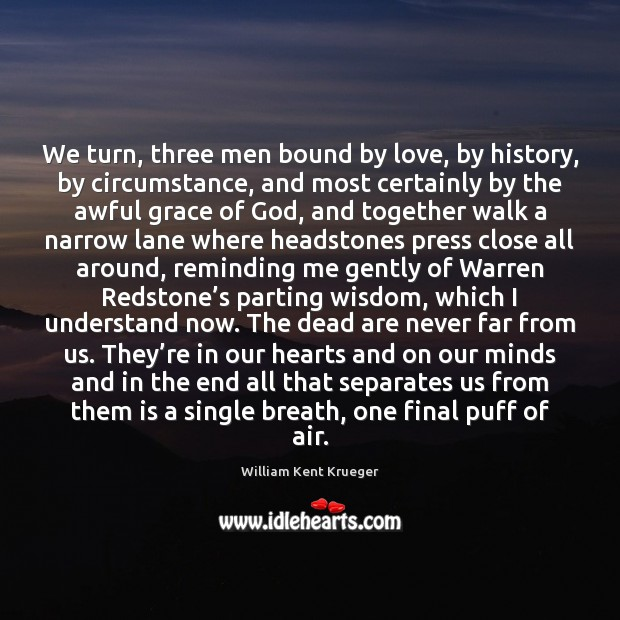 We turn, three men bound by love, by history, by circumstance, and Image