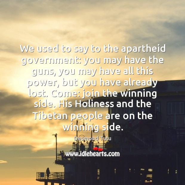 We used to say to the apartheid government: you may have the Image