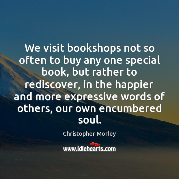 We visit bookshops not so often to buy any one special book, Image