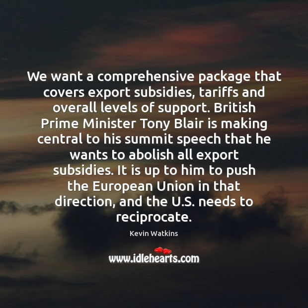 We want a comprehensive package that covers export subsidies, tariffs and overall Image