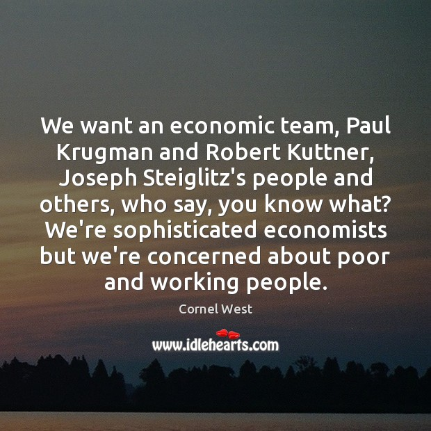 Image, We want an economic team, Paul Krugman and Robert Kuttner, Joseph Steiglitz's