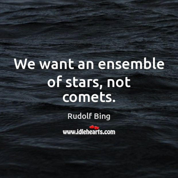 We want an ensemble of stars, not comets. Image
