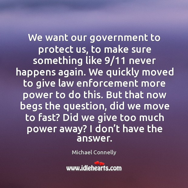 We want our government to protect us, to make sure something like 9/11 never happens again. Image