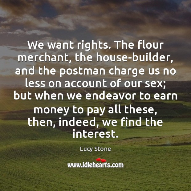 We want rights. The flour merchant, the house-builder, and the postman charge Image