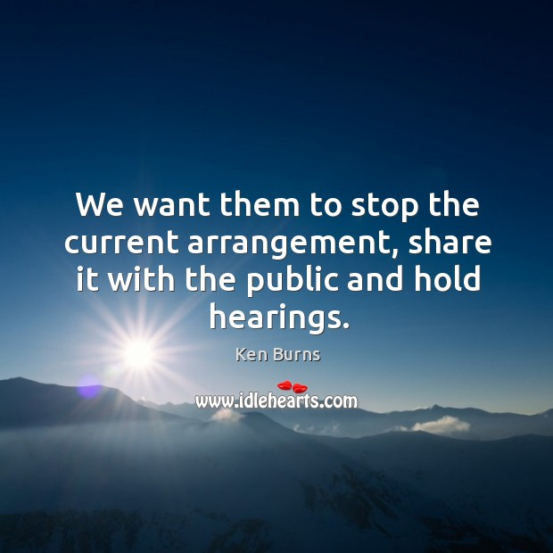 Image, We want them to stop the current arrangement, share it with the public and hold hearings.